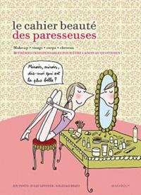 Julie Levoyer et Joy Pinto - Le cahier beauté des paresseuses.