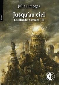 Julie Limoges - Jusqu'au ciel, Le soleil des hommes T2.