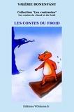 Julie Loomis et Valérie Bonenfant - Les contes du froid - Les.