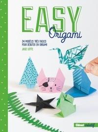 Julie Lotte - Easy Origami - 24 modèles très faciles pour débuter en origami.