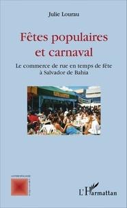 Julie Lourau - Fêtes populaires et carnaval - Le commerce de rue en temps de fête à Salvador de Bahia.