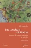 Julie Manfredini - Les syndicats d'initiative - Naissance de l'identité touristique de la France.
