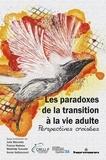 Julie Marcotte et France Nadeau - Les paradoxes de la transition à la vie adulte - Perspectives croisées.