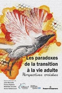 Les paradoxes de la transition à la vie adulte- Perspectives croisées - Julie Marcotte |
