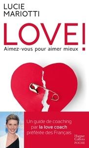 Julie Mariotti - Love ! - Aimez-vous pour aimer mieux.