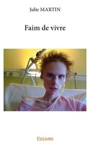 Julie Martin - Faim de vivre.