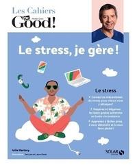 Julie Martory - Le stress, je gère !.