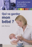 Julie Martory - Qui va garder mon bébé ?.