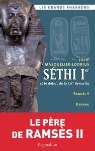 Julie Masquelier-Loorius - Séthi 1er et le début de la XIXe dynastie.