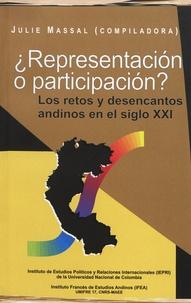 Julie Massal - ¿Representación o participación? - Los retos y desencantos andinos en el siglo XXI.