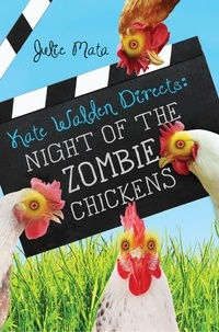 Julie Mata - Night of the Zombie Chickens.