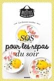 Julie Mechali et Nicole Seeman - Les bonnes recettes SOS pour les repas du soir.