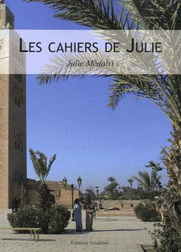 Julie Médalsi - Les cahiers de Julie.