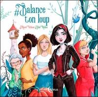 Julie Mellan et Marie Wilmer - #Balance ton loup.