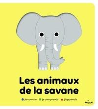 Julie Mercier et Pascale Hédelin - Les animaux de la savane.