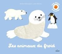Julie Mercier et Emilie Malandain - Les animaux du froid.