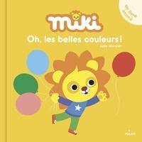 Julie Mercier - Miki  : Oh, les belles couleurs!.