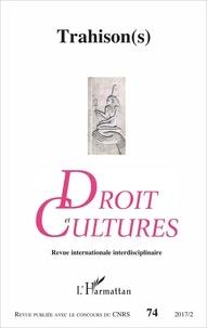 Julie Meyer et Christiane Besnier - Droit et cultures N° 74-2017/2 : Trahison(s).