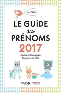 Julie Milbin - Le guide des prénoms - Tout pour bien choisir le prénom de bébé.