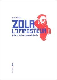Julie Moens - Zola l'imposteur - Zola et la Commune de Paris.