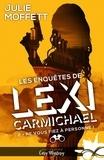 Julie Moffett - Les enquêtes de Lexi Carmichael - Tome 2, Ne vous fiez à personne !.