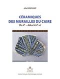 Julie Monchamp - Céramiques des murailles du Caire (fin Xe - début XVIe siècle) - Volume 2, Planches.