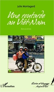 Julie Montagard - Une routarde au Viêt-Nam - Rencontres.