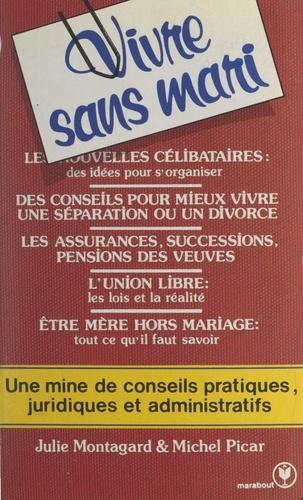 Julie Montagard et Michel Picar - Vivre sans mari.