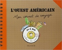Julie Morin et Eglantine Bonetto - L'Ouest américain - Mon carnet de voyage.