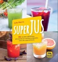 Deedr.fr Superjus - 100 recettes délicieuses, stimulantes et nutritives préparées avec des superaliments Image