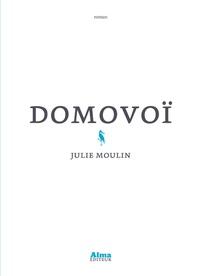 Julie Moulin - Domovoï.