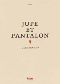 Julie Moulin - Jupe et pantalon.