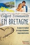 Julie Mullegan et Marie Lerouge - Coffret 3 romances en Bretagne - Un amour très troublant - Sur la plage m'abandonner - Jusqu'au bout du destin.