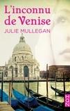 Julie Mullegan - L'inconnu de Venise.