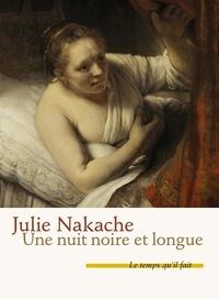 Julie Nakache - Une nuit noire et longue.