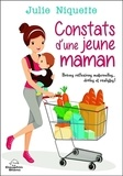 Julie Niquette - Constats d'une jeune maman - Brèves réflexions maternelles... drôles et réalistes !.