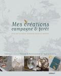 Julie Oginski et Franck Schmitt - Mes créations campagne & forêt.