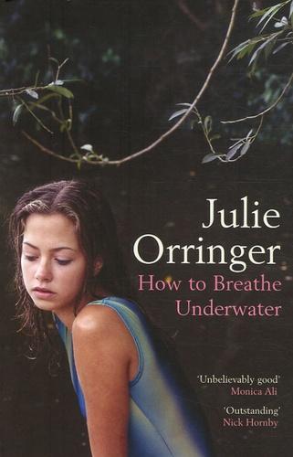 Julie Orringer - How to Breathe Underwater.