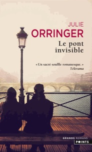 Julie Orringer - Le pont invisible.