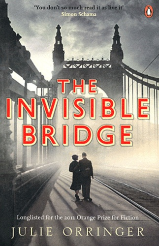Julie Orringer - The Invisible Bridge.