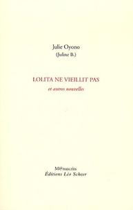 Julie Oyono - Lolita ne vieillit pas - Et autres nouvelles.