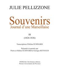 Julie Pellizzone - Souvenirs - Journal d'une Marseillaise, Tome 3 (1824-1836).