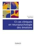 Julie Péron - 13 cas cliniques en neuropsychologie des émotions.