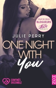 Julie Perry - One Night With You - #ConfinésEnsemble, la romance coup de coeur de nos blogueurs !.