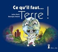 Julie Petit et Georges Grard - Ce qui il faut Terre !.