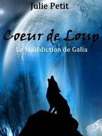 Julie Petit - Coeur de Loup T1.