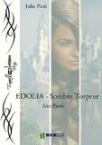 Julie Petit - EDOLIA - SOMBRE TORPEUR - 1 ÈRE PARTIE.