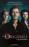 Julie Plec - The Originals - Tome 3 - La Résurrection.