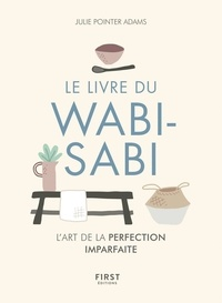 Julie Pointer Adams - Wabi-sabi - L'art de la perfection imparfaite.