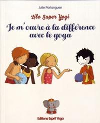 Julie Portanguen - Je m'ouvre à la différence avec le yoga.